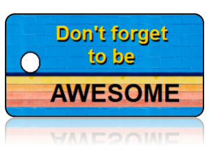 Fun Kids Awesome Key Tags – Don't forget to be AWESOME