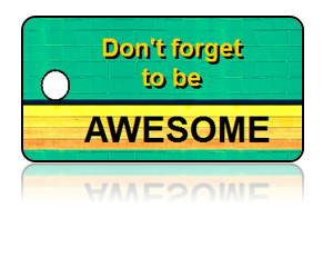 Don't Forget to be AWESOME – Green Key Tag