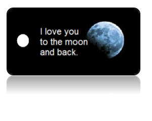 Love Someone Moon Key Tag – I Love You to the Moon and Back