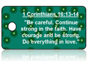 1 Corinthians 16:13-14 Bible Scripture Key Tag