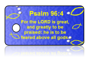 Psalm 96:4 Bible Scripture Key Tags