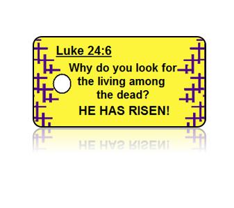 Luke 24:6 Holiday Scripture Key Tags
