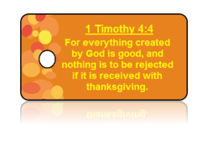 1 Timothy 4:4 Holiday Scripture Key Tag