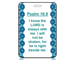 Psalm 16:8 Bible Scripture Bag Tag