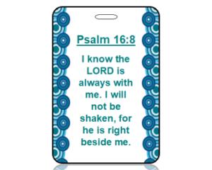 Psalm 16:8 Bible Scripture Bag Tag