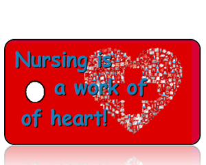 Nursing is a Work of Heart Key Tags