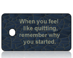When You Feel Like Quitting Key Tag