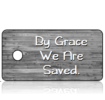 Inspiration16 - By Grace We Are Saved - Reclaimed Wood Medium Gray Hues Design Key Tag