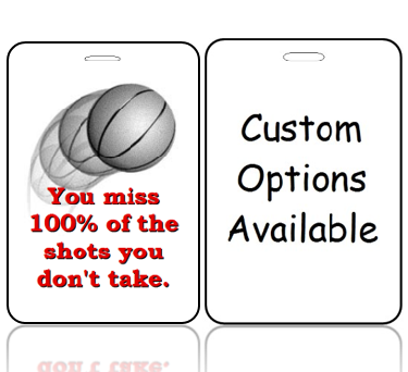 BagTag23-CO - Basketball Shots You Miss 100% - Custom Options