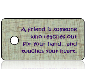 Friend Touches Your Heart - Brown Gray Key Tag